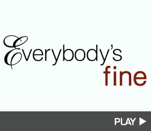 'Everybody's Fine'