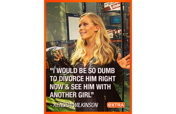 Why Kendra Wilkinson Thinks It Would Be Stupid to Divorce Hank