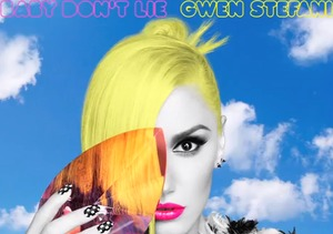 Gwen Stefani Sings! Releases New Single, 'Baby Don't Lie'