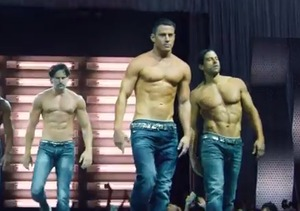 'Magic Mike XXL' Trailer! Channing Tatum with His Shirt Off… You're…
