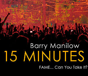 Barry Manilow's '15 Minutes' Hits No. 1