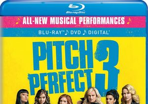 Win It! 'Pitch Perfect 3' on Blu-ray and DVD