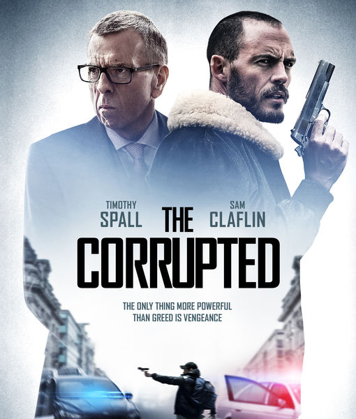 The Trailer for Sam Claflin's Gritty Drama 'The Corrupted' Will Leave You…