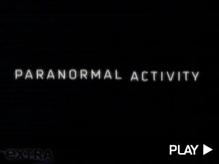 'Paranormal Activity' is Abnormally Scary!